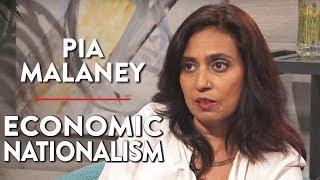 Economic Nationalism (Pia Malaney Pt. 1)