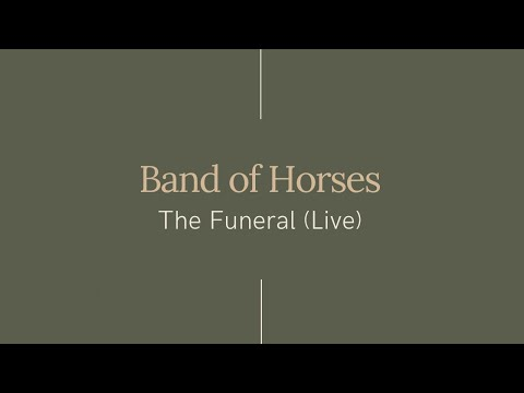 Band of Horses - The Funeral (Live)