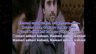 Hamari adhuri kahani karaoke and Lyrics