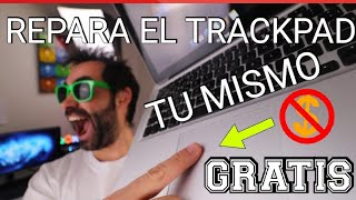 Como REPARAR TRACKPAD de MACBOOK FACILMENTE (Y GRATIS)