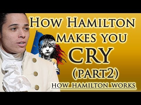 How Hamilton Makes You Cry (Part 2) - The Story Of Tonight