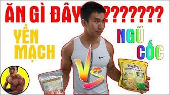 Yến Mạch VS Ngũ Cốc - Nên ăn gì để Tăng Cơ Giảm Mỡ | HLV Thể Hình Ryan Long Fitness