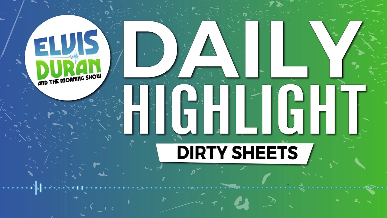 Dirty Bed Sheets | Elvis Duran Daily Highlight