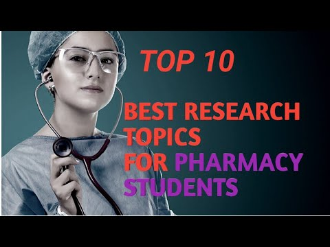 TOP 10 BEST RESEARCH TOPICS FOR PHARMACY STUDENT.2020