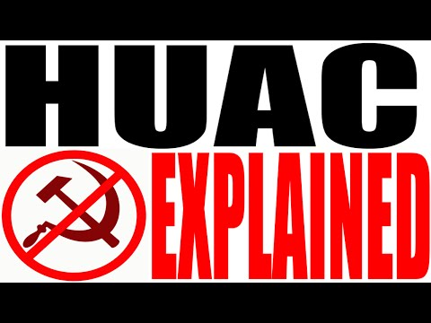 HUAC Explained (House Un-American Activities Committee)