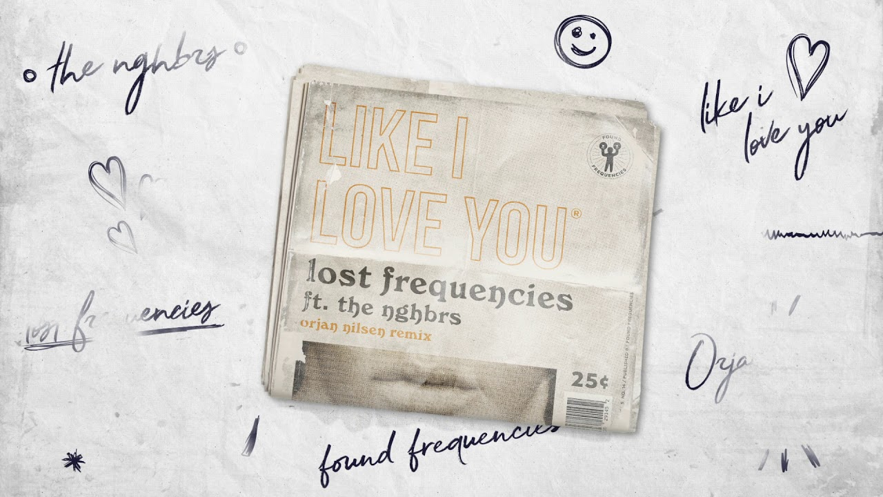 lost-frequencies-ft-the-nghbrs-like-i-love-you-orjan-nilsen-remix
