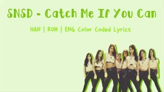 Girls' Generation (소녀시대) - Catch Me If You Can (KOR ver.) ( Han   Rom   Eng Color Coded Lyrics)