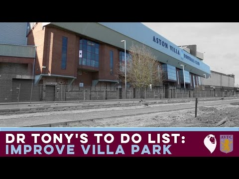 DR TONY'S TO DO LIST: Improve Villa Park