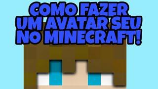 Como fazer um avatar da sua skin do Minecraft! how to create an avatar of your Minecraft skin!