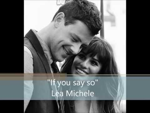 If you say so -    Lea Michele For Cory Monteith (With lyrics)