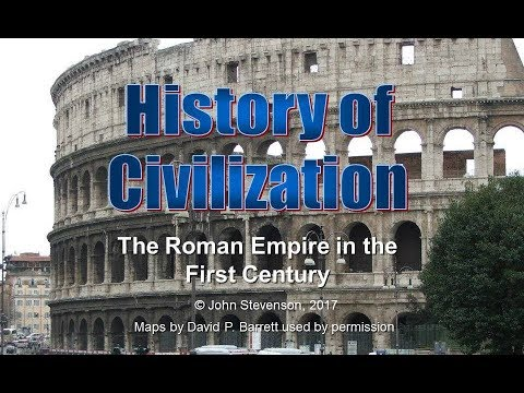 History of Civilization 34: The Roman Empire in the First Century