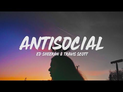 Ed Sheeran & Travis Scott - Antisocial (Lyrics)