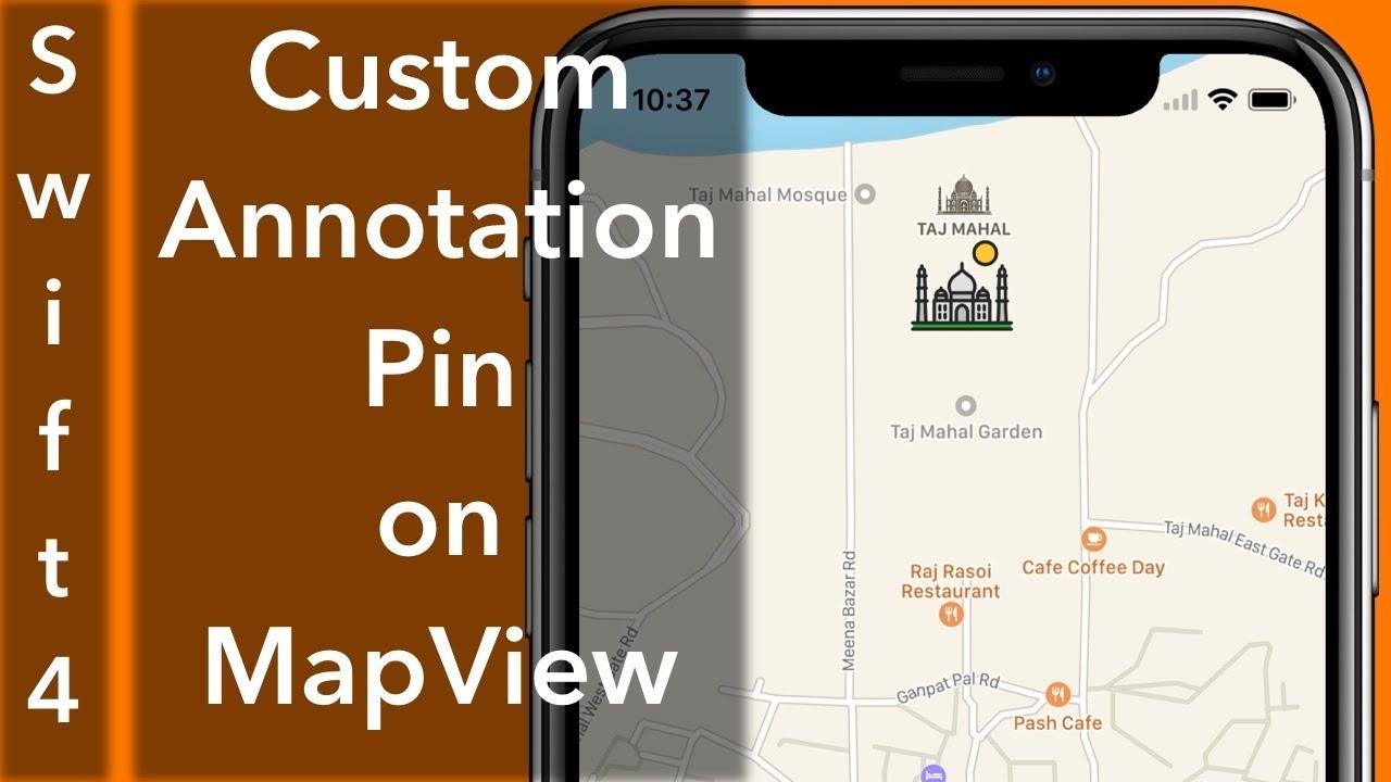 Custom Annotation Pin MapView (Swift 4 + Xcode 9 0)