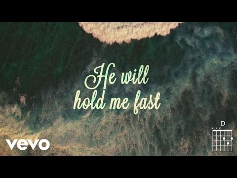 Keith & Kristyn Getty - He Will Hold Me Fast (Lyric Video)