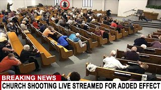 BREAKING: CHURCH SHOOTING LIVE STREAMED FOR ADDED EFFECT IN TEXAS TOWN OF