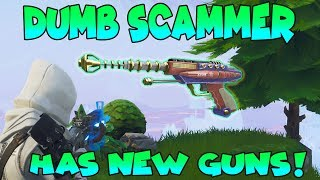 Dumb Scammer Has *NEW* GUNS!! (Scammer Gets Scammed) Fortnite Save The World