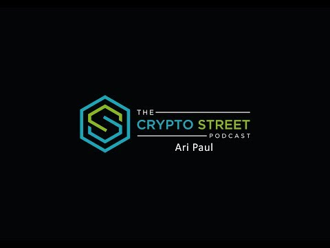 Crypto Street Podcast - Episode 11: Ari Paul