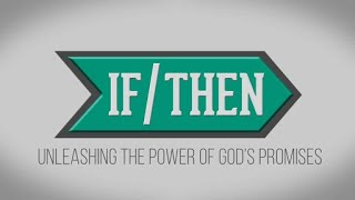IF/THEN ONLINE WORSHIP SERVICE