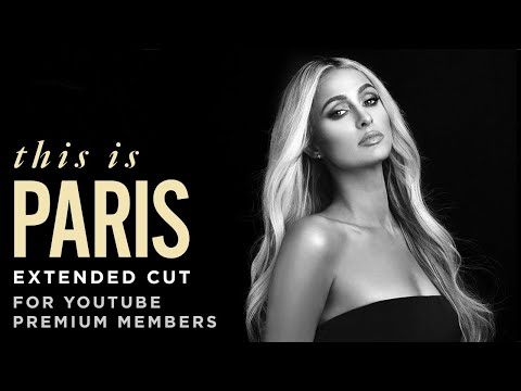 The Real Story of Paris Hilton | This Is Paris Official Documentary (Extended Cut)