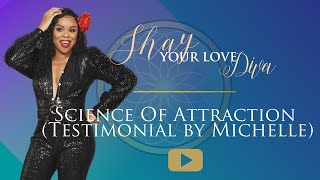 Science of Attraction (Testimonial by Michelle)