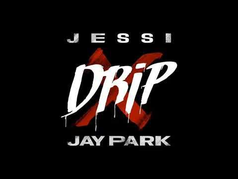 [Audio] 제시 - 드립 (Feat. 박재범), Jessi - Drip (Feat. Jay Park)