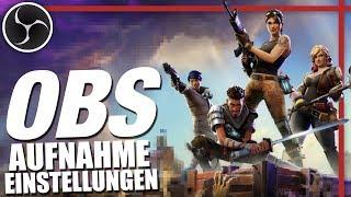 DIE BESTEN EINSTELLUNGEN! ★ Mit OBS aufnehmen (Fortnite, Minecraft..) ★ OBS Tutorial #9