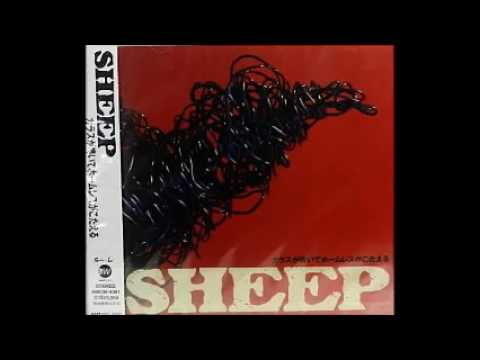 SHEEP - カラスが鳴いてホームレスがこたえる Full Album