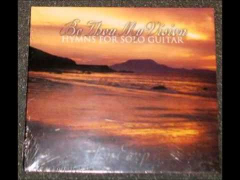 Be Thou My Vision: Hymns For Solo Guitar By Jim Earp