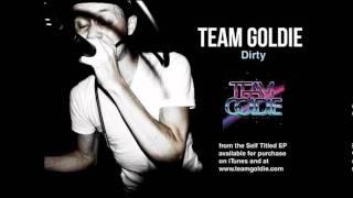 Team Goldie - Dirty