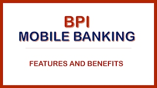 BPI Mobile Banking Features and Benefits