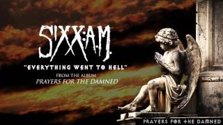 "Sixx:A.M. - ""Everything Went to Hell"" (Audio Stream)"