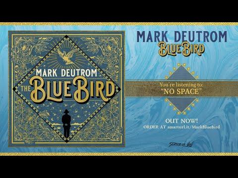 Mark Deutrom - The Blue Bird (full album) 2018