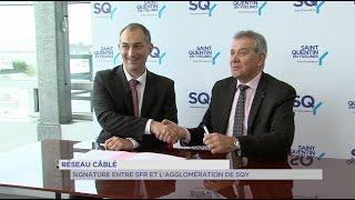 Réseau câblé : signature entre SFR et l'agglomération de Saint-Quentin-en-Yvelines