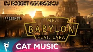 Dj Robert Georgescu feat. Lara - Mr. Babylon (Official Single)