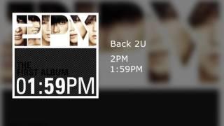 2PM - Back 2U