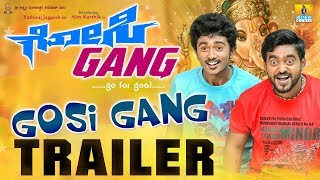 Gosi Gang Official Trailer   New Kannada Movie   Ajay Karthik,Yathiraj Jaggesh