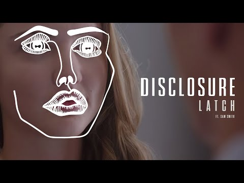 Disclosure  Latch feat Sam Smith