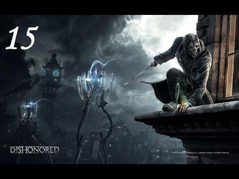 Прохождение Dishonored [Часть 15] - Лоялисты