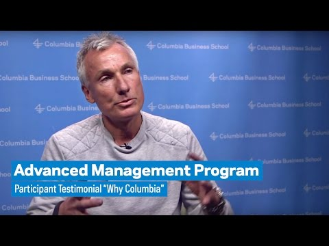 "Advanced Management Program: Participant Testimonial ""Why Columbia"""