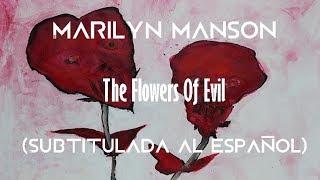 Marilyn Manson - The Flowers Of Evil (Subtitulada al español)