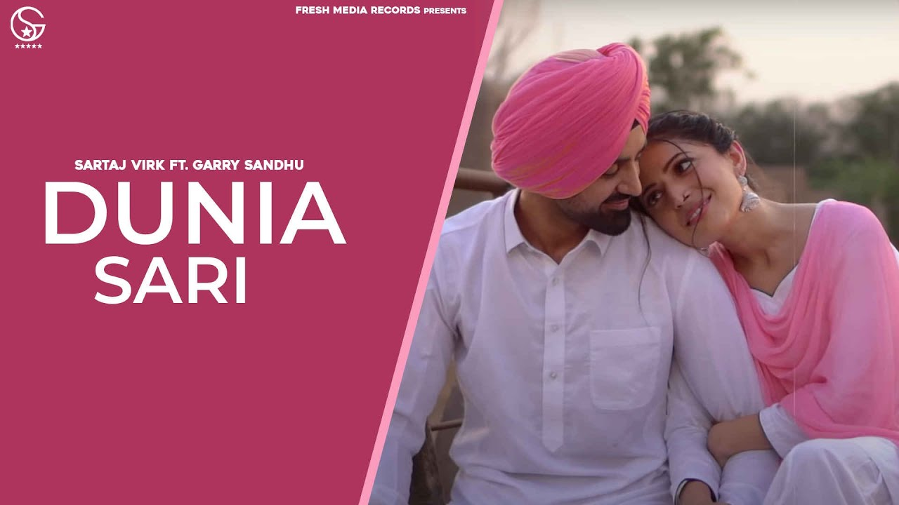 Duniya Sari | Sartaj Virk Ft Garry Sandhu | Official Video Song | Fresh Media Records