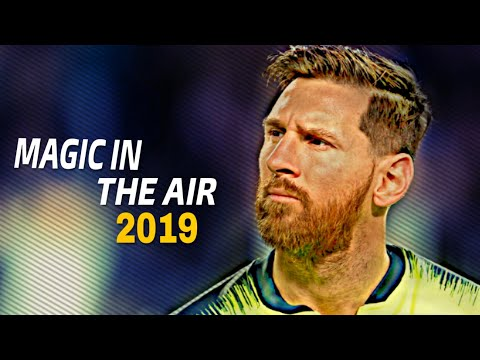 Lionel Messi 2019 ● MAGIC SYSTEM - Magic In The Air ● Crazy Skills & Goals