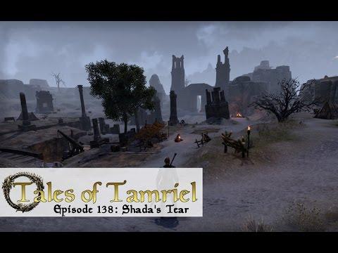 The Elder Scrolls Online - Tales of Tamriel | Episode 138: Shada's Tear