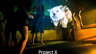 Project X | Soundtrack Mix