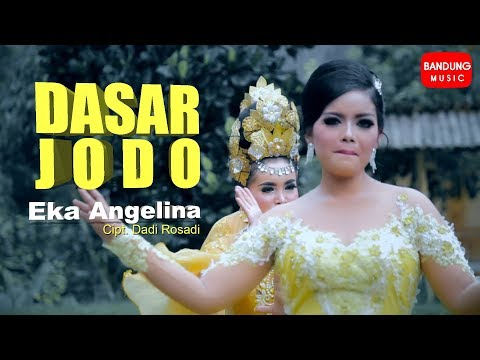 Dasar Jodo - Eka Angelina [Official Bandung Music]