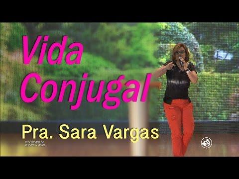 Pra. Sara Vargas - A Mulher e a Vida Conjugal