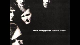 Otis Waygood Blues Band - Watch