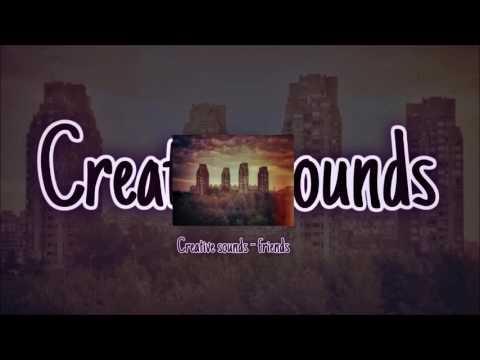 Creative Sounds - Friends