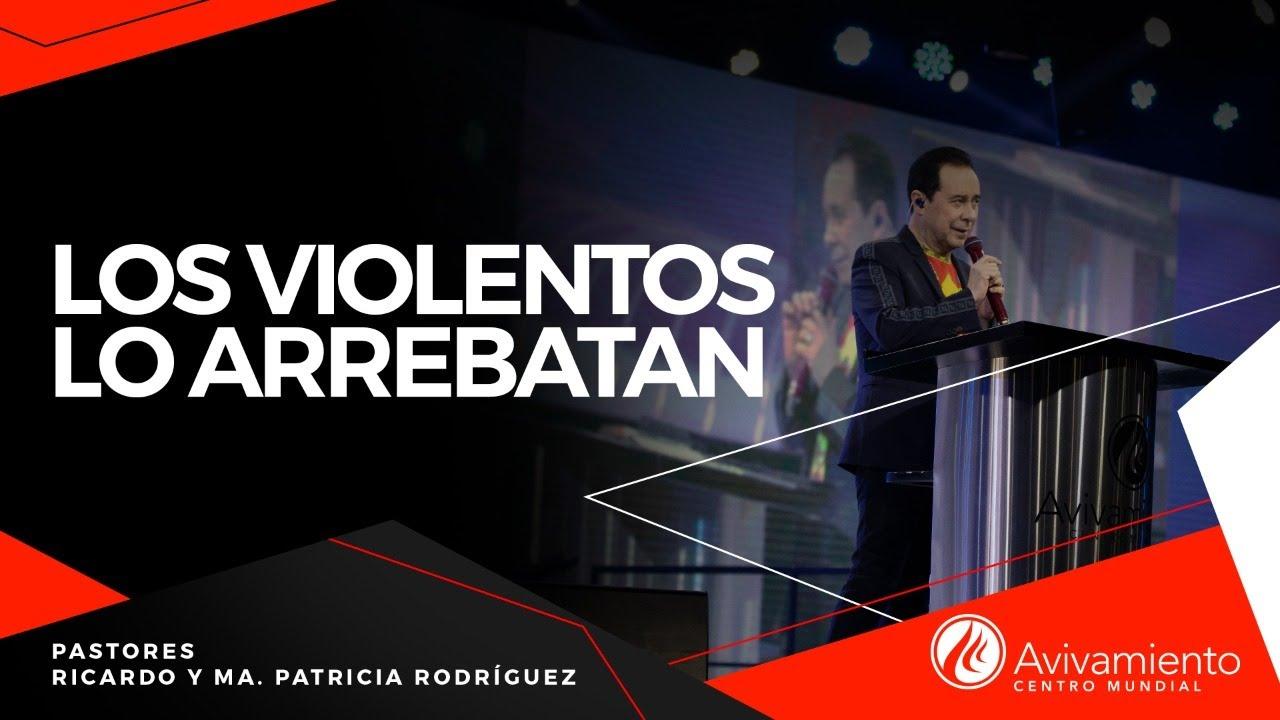 Download #383 Los violentos lo arrebatan - Pastor Ricardo Rodríguez