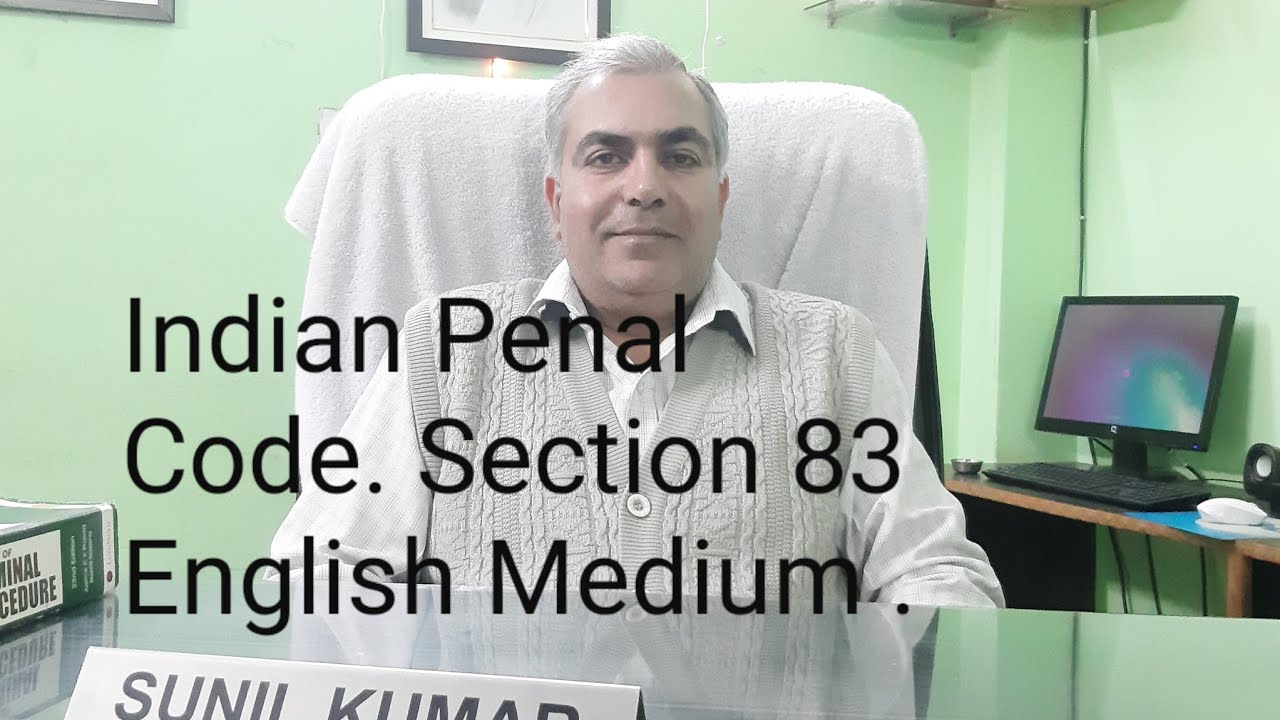 Section 83 Indian Penal Code. English Medium. - YouTube